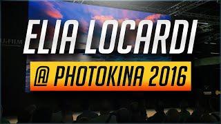 elia locardi photokina 2016 pushing the boundaries of travel photography and post processing