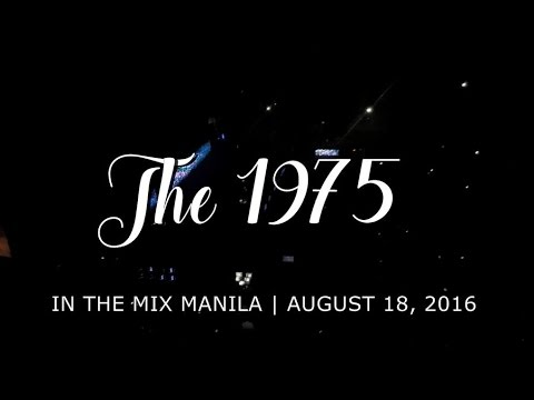 The 1975 Live in Manila Full | In the Mix 2016 | CONCERT COMPILATION #3