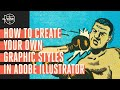 How to Create Your Own Graphic Styles In Illustrator