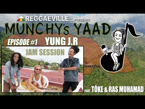 Munchy's Yaad - Episode #1 JAM SESSION with Yung J.R, Tóke & Ras Muhamad