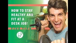 How to Stay Fit and Healthy Working at an Office Job – 5 Desk Job Health Tips