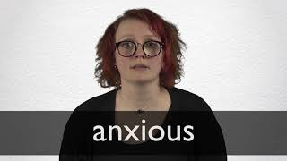 How to pronounce ANXIOUS in British English