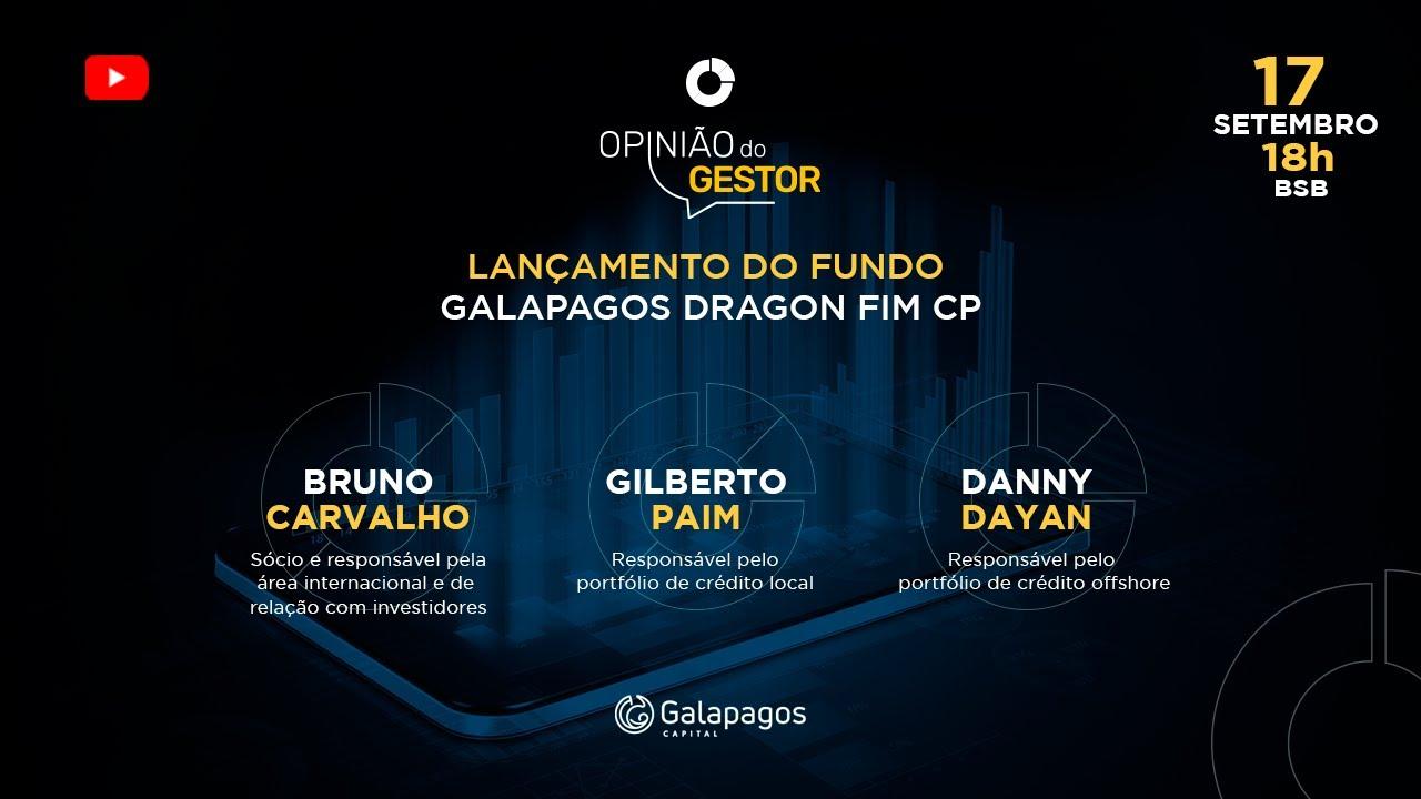 Lançamento do Fundo Galapagos Dragon FIM CD: Opinião do Gestor