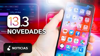 iOS 13.3 disponible, estas son sus novedades
