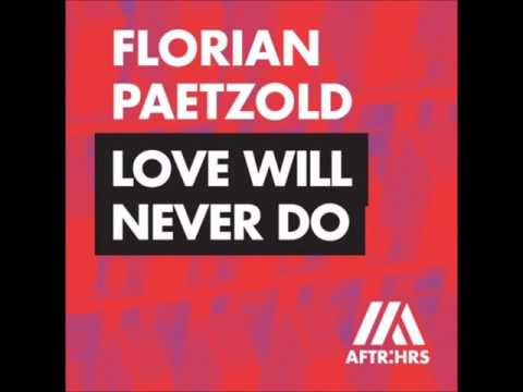 Florian Paetzold - Love Will Never Do (Extended Mix)