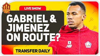 Gabriel Transfer Close! Jimenez to United latest! Man Utd Transfer News