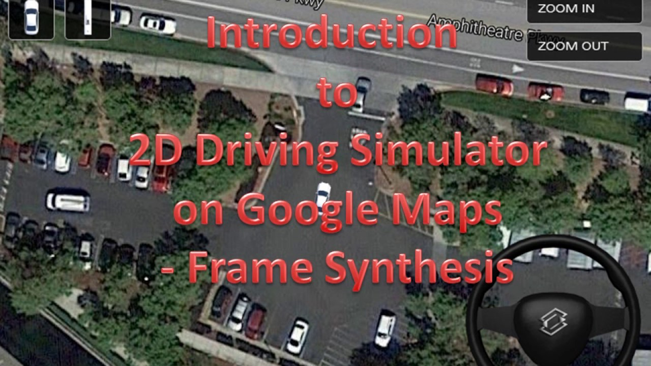 Introduction to 2D Driving Simulator on Google Maps Frame Synthesis