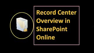 Overview of Record Center in SharePoint Online