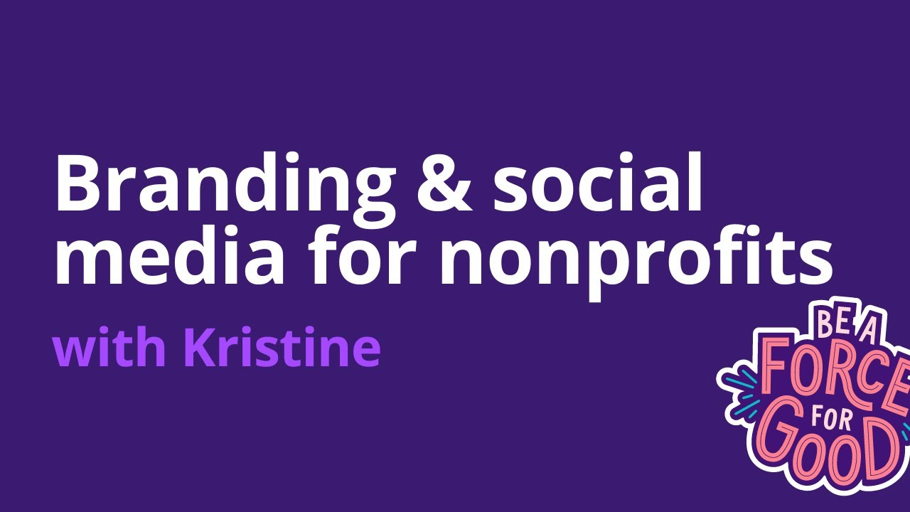 Branding & Social Media for Nonprofits with Kristine Racelis [Canva]