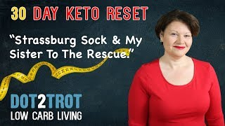 Strassburg Sock & My Awesome Sister | Keto Reset