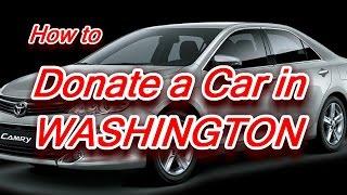 Donate a Car in Washington