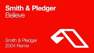 Smith & Pledger - Believe (Smith & Pledger 2004 Remix)