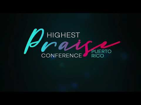 Highest Praise Conference Puerto Rico 2018