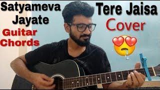 Tere Jaisa Cover | Satyameva Jayate | Full Guitar Chords | John Abraham | Tulsi Kumar