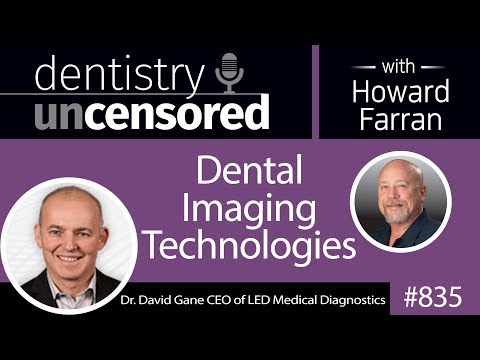 835 Dental Imaging Technologies with Dr. David Gane CEO of L