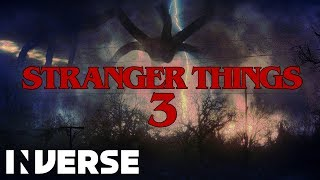 Stranger Things 3: Why Season 3 Will Be Scarier Than Ever | Inverse