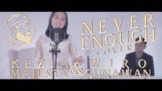 Download Lagu LOREN ALLRED - NEVER ENOUGH (COVER BY KEZIA MAJESTY & WIRO GUNAWAN) Mp3