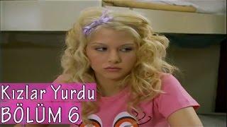 Kızlar Yurdu 6. bölüm Tek Parça / 2006