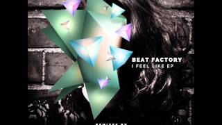 CLRHS007.  Beat Factory - I Feel Like EP (Color House Records)