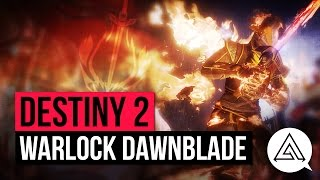 DESTINY 2 | All New Dawnblade Warlock Abilities, Super Gameplay & Subclass Skill Tree