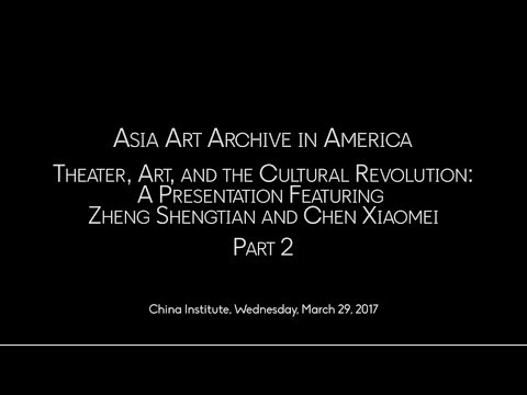 Theater, Art, and the Cultural Revolution:  Part 2