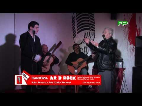 Ar D Rock -  Cantoria -  John Branco e Luis Carlos Ferreira -  2 de Fevereiro 2014