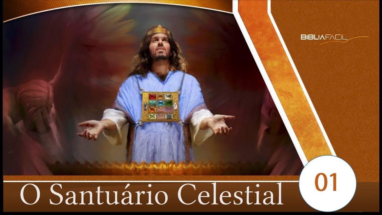 BÍBLIA FÁCIL | O SANTUÁRIO | TEMA 01 - O SANTUÁRIO CELESTIAL