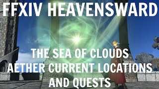 FFXIV Heavensward: The Sea Of Clouds Aether Current Locations And Quests