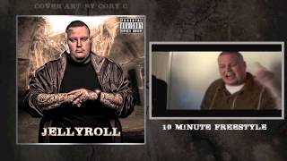 JellyRoll - 10 Minute Freestyle
