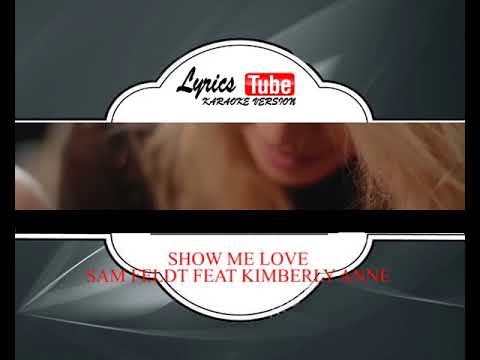 Download Sam Feldt ft Kimberly Anne Show Me Love Karaoke