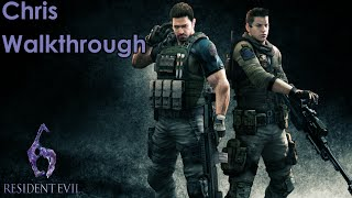 Resident Evil 6 Chris Walkthrough