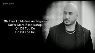 Dil Tod Ke Hasti Ho Mera (LYRICS) - B Praak - Latest Sad Hindi Songs 2020