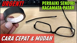 29+ Cara Memperbaiki Kacamata Yang Patah Terbaru