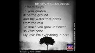 The Gift - Primavera (Spring) [English Lyrics]