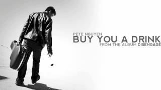 Pete Nguyen - Buy You A Drink