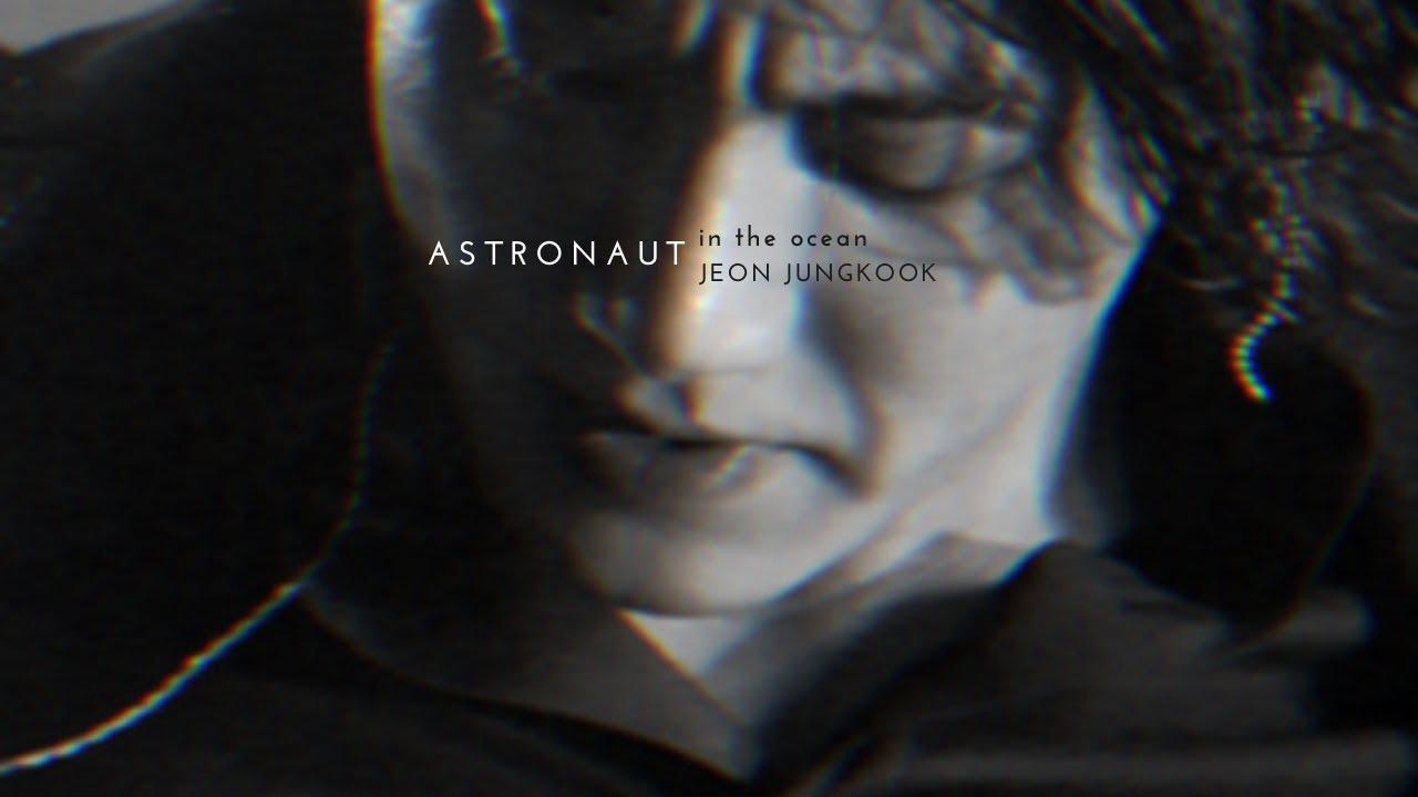"JUNGKOOK FMV ""Astronaut in the ocean"""