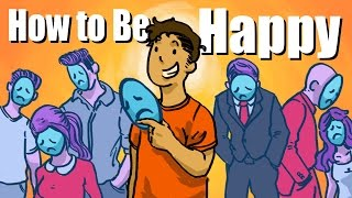 how to be happy the truth