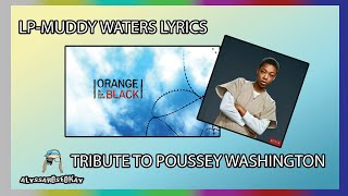 LP-Muddy Waters Lyrics | TRIBUTE TO OITNB POUSSEY WASHINGTON