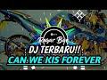 Virall!!🔴DJ SLOW REMIX TERBARU- Can We Kiss Forever_2020