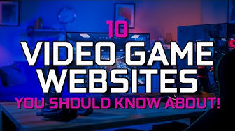 10 Cool VIDEO GAME WEBSITES You Should Know About!