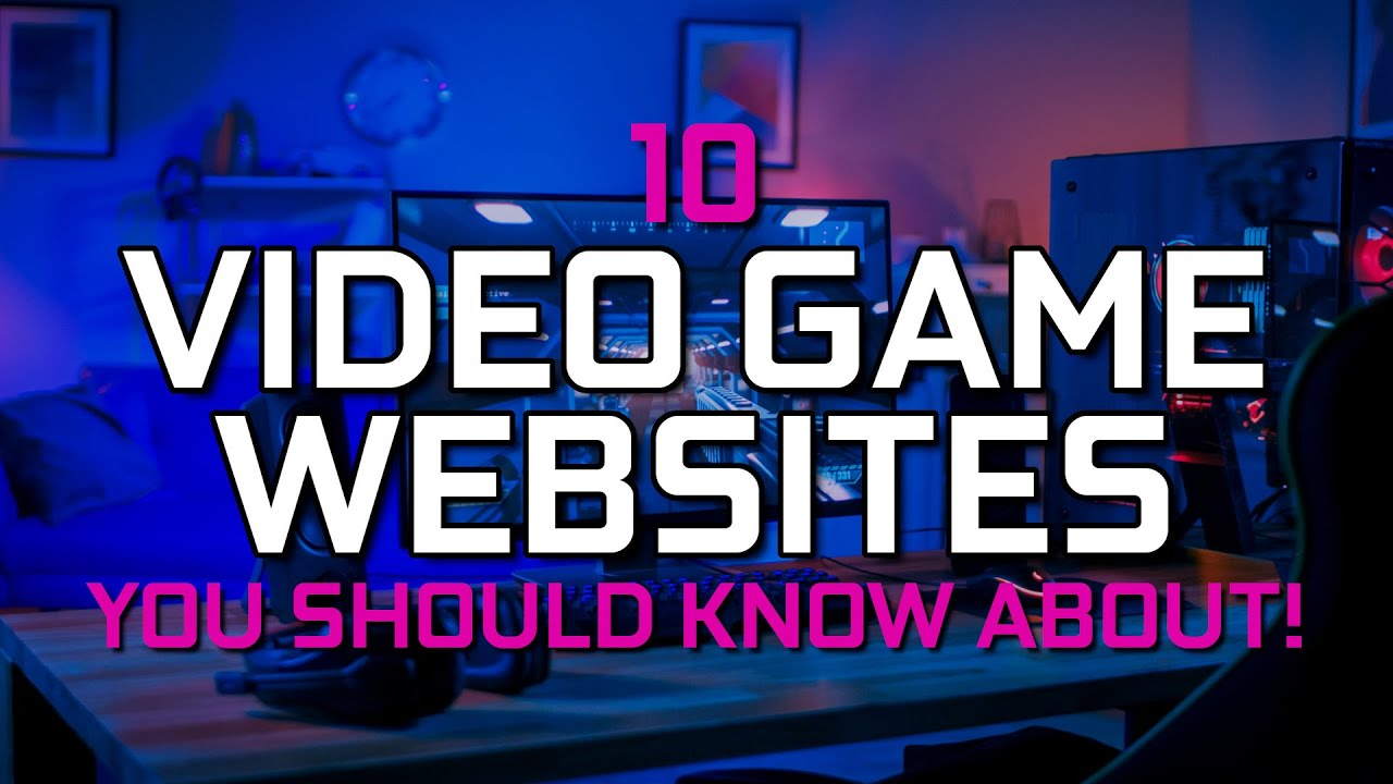 10 Cool Websites Every Gamer Should Know About! 2019