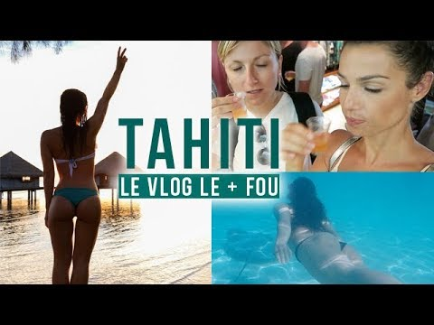 TAHITI : Le vlog le plus fou !!!