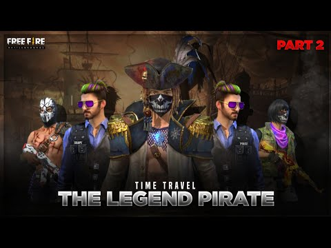THE LEGEND PIRATE || PART 2 || TIME TRAVEL || FREE FIRE SHORT ADVENTURES FILM ||