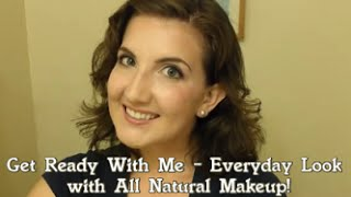 Get Ready With Me - Everyday Look with All Natural Makeup! Thumbnail