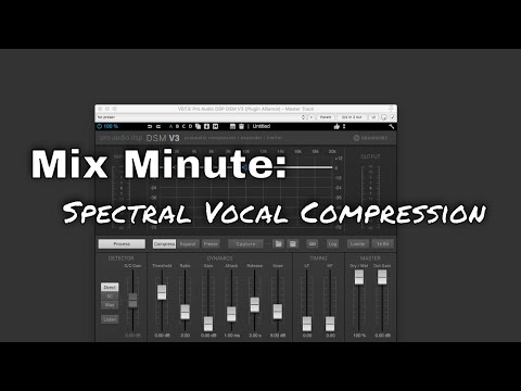 Mix Minute – Spectral Vocal Compression