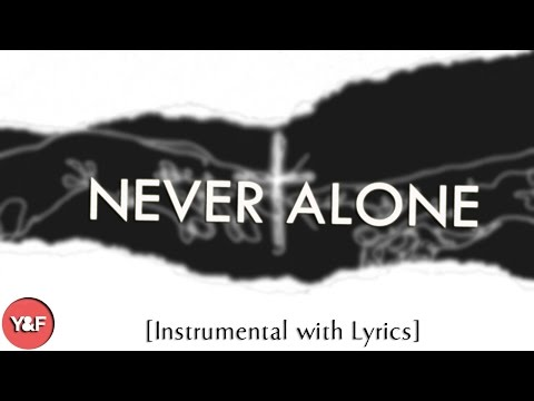 NEVER ALONE (Hillsong Y&F) - Acoustic Instrumental [Piano Karaoke with Lyrics]