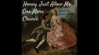 Honey, Just Allow Me One More  Chance