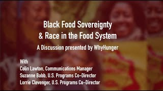 Black Food Sovereignty & Race in the Food System | A #BHM Discussion