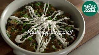 Homemade Healthy Recipe | Mushroom Stroganoff | Whole Foods Market