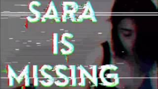 SIM - Sara Is Missing